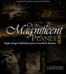 Published in LensWork Our Magnificent Planet